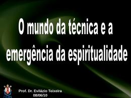 O mundo da técnica e a emergência da espiritualidade