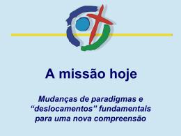 """""""A Missão Hoje"""" (slides) usados na Formação Missionária"""