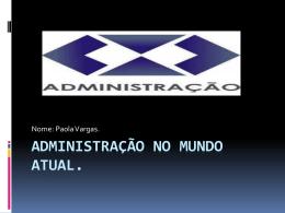 Apresentação : Administração no mundo atual