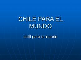 2009020506 CHILE PARA EL MUNDO