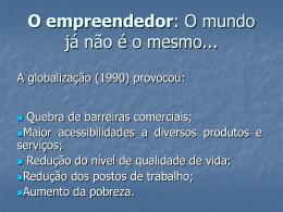 O empreendedor: O mundo já não é o mesmo