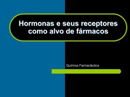Hormonas e seus receptores como alvo de fármacos