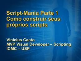 Script-Mania Parte 1 Como construir seus próprios scripts