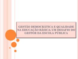 gestão democrática e qualidade na educação básica: um