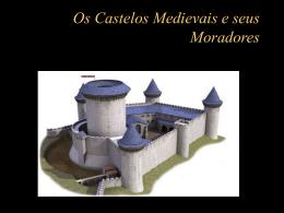 Os Castelos Medievais e seus Moradores