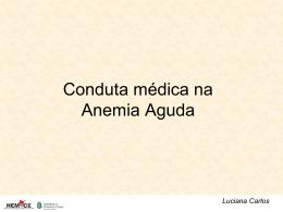 Conduta médica na Anemia Aguda