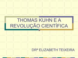 THOMAS KUHN E A REVOLUÇÃO CIENTÍFICA