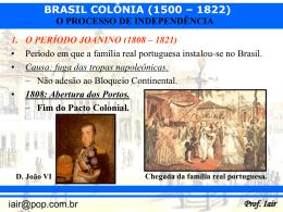 Brasil Colonial - O processo de independência