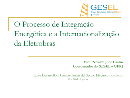 Prof. Nivalde J. de Castro Coordenador do GESEL – UFRJ