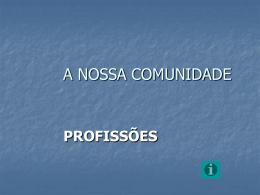 A NOSSA COMUNIDADE