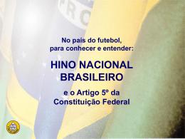 HINO NACIONAL BRASILEIRO e o Artigo 5º da