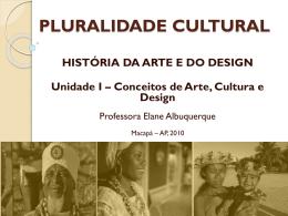 A pluralidade cultural significa