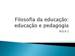 Filosofia da educação: educação e pedagogia
