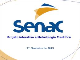 Projeto interativo e Metodologia Científica 2º