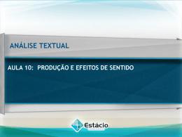 ANÁLISE TEXTUAL AULA 10 – PRODUÇÃO E EFEITO DE SENTIDO