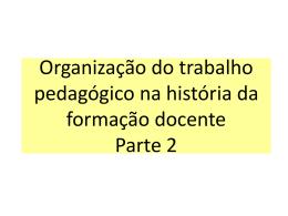 Organização do trabalho pedagógico na história da formação
