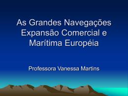 As Grandes Navegações Expansão Comercial e Marítima Européia