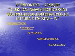 """2º encontro """"o uso da novas tecnologias nos processos"""