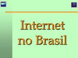 Internet no Brasil: Ontem, Hoje e Amanhã