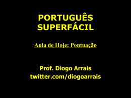 PORTUGUÊS SUPERFÁCIL Tema de hoje: Pontuação