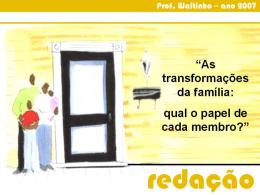 As transformações da família: qual o papel de cada membro?