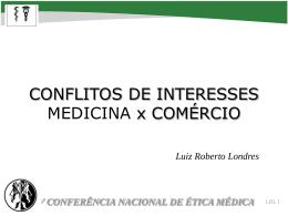 Dr. Luiz Roberto Londres - Conflitos de interesses