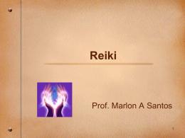Reiki - Professor Marlon