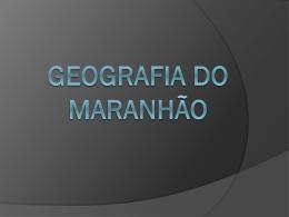 geografia do maranhão - Centro Educacional ArteCeb