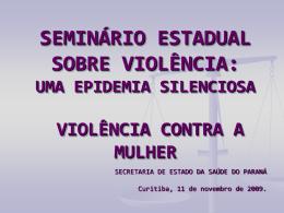 SESA seminario violencia - Secretaria de Estado da Saúde do