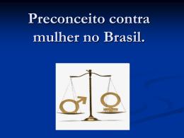 Preconceito contra mulher no Brasil.