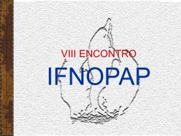 Apresentação do VIII IFNOPAP