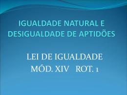 IGUALDADE NATURAL E DESIGUALDADE DE APTIDOES