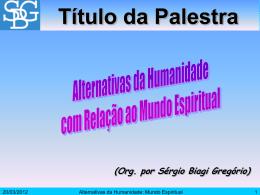 Alternativas da Humanidade Quanto ao Mundo Espiritual