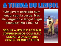 Um jovem enrolado num lençol seguia Jesus