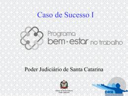 Caso de Sucesso I - Poder Judiciário de Santa Catarina