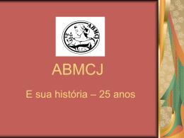 ABMCJ e sua história – 25 anos - Secretaria de Estado de Direitos
