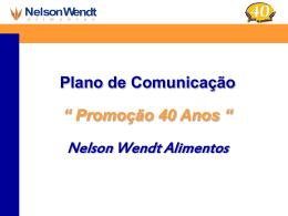Vai começar a Promoção de 40 anos da Nelson Wendt Alimentos