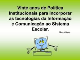 Grupo 03 - 20 anos de políticas institucionais para incorporar as