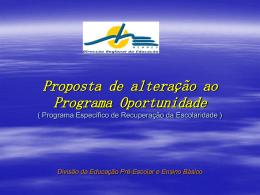 Proposta de alteração ao Programa Oportunidade