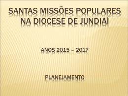 Santas Missões Populares na Diocese de Jundiaí Anos 2015