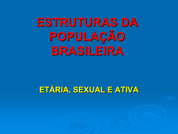ESTRUTURAS DA POPULAÇÃO BRASILEIARA