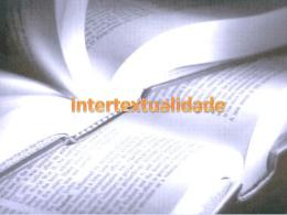São referências explícitas ou implícitas de um texto em outro, que
