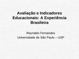 Avaliação e Indicadores Educacionais: A Experiência Brasileira