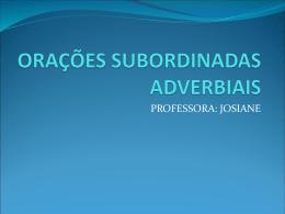 ORAÇÕES SUBORDINDAS ADVERBIAIS