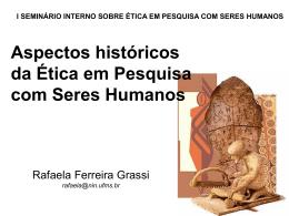 Aspectos Históricos da Ética em Pesquisa com Seres