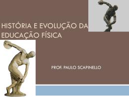 HISTÓRIA E EVOLUÇÃO DA EDUCAÇÃO FÍSICA