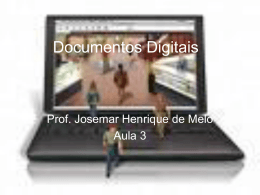 Documentos Digitais aula n.3 - Professor Josemar Henrique De
