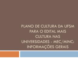 Plano de Cultura da UFSM para o Edital Mais Cultura