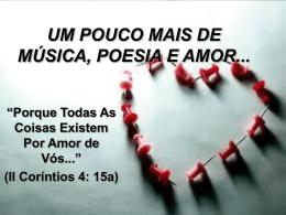 um pouco mais de música, poesia e amor