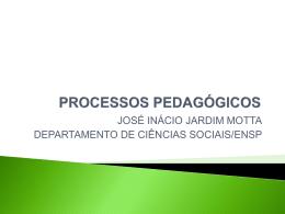 PROCESSOS PEDAGÓGICOS